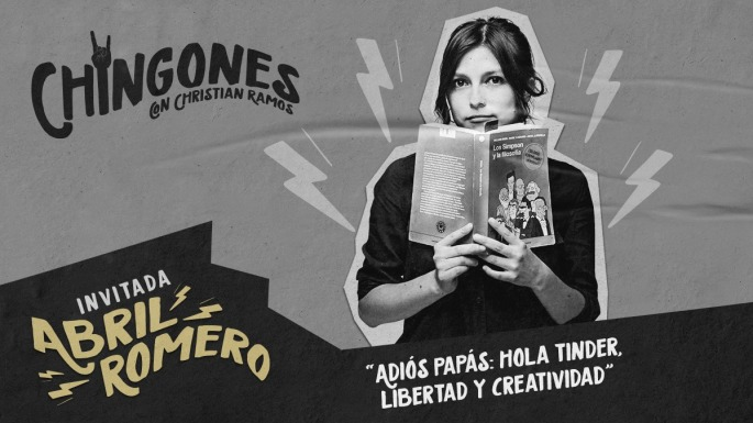 Abril Romero invitada en el podcast chingones